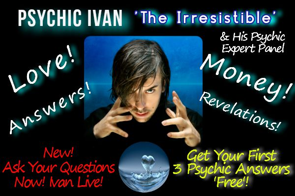 Claim 3 free Psychic Answers - Ask Your 3 Free Psychic Questions Now!- Psychic Instant Messaging - Psychic Ivan 'The Irresistible' Live