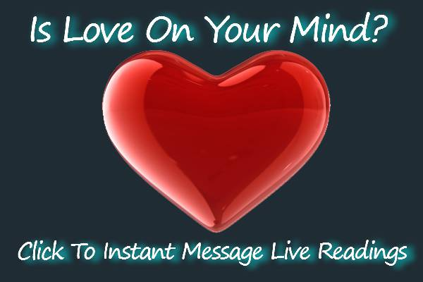is love on your mind? looking for love? - instant message a psychic now for your love answers